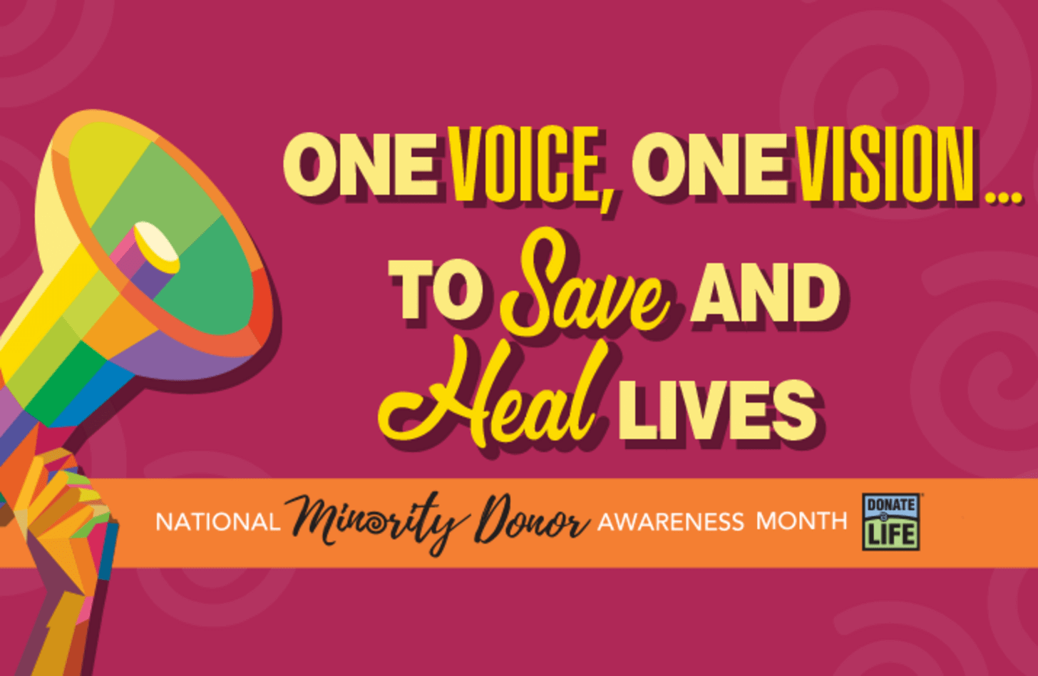 National Minority Donor Awareness Month graphic: One Voice, One Vision To Save and Heal Lives